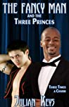 Fancy Man and the Three Princes