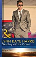 Gambling with the Crown (Mills & Boon Modern) (Heirs to the Throne of Kyr, Book 1)