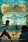 The Buccaneers' Code (The Very Nearly Honorable League of Pirates, #3)