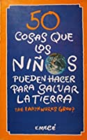 50 Cosas Simples que los Niños Pueden Hacer pasa Salvar la Tierra