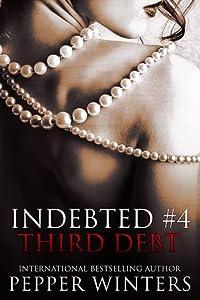 Third Debt (Indebted, #4)