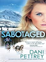 Sabotaged (Alaskan Courage #5)