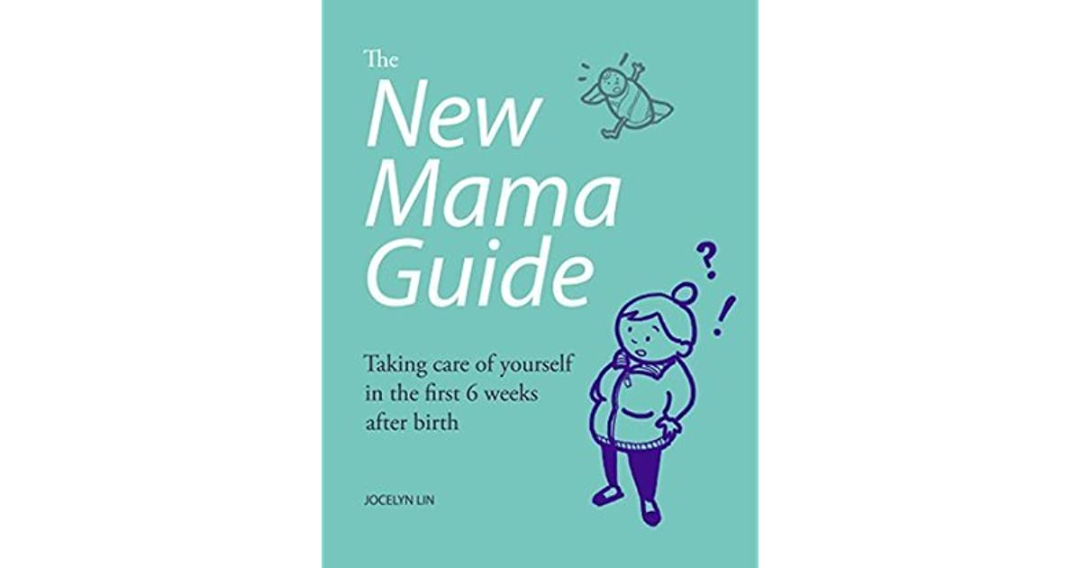 The New Mama Guide: Taking care of yourself in the first 6 weeks