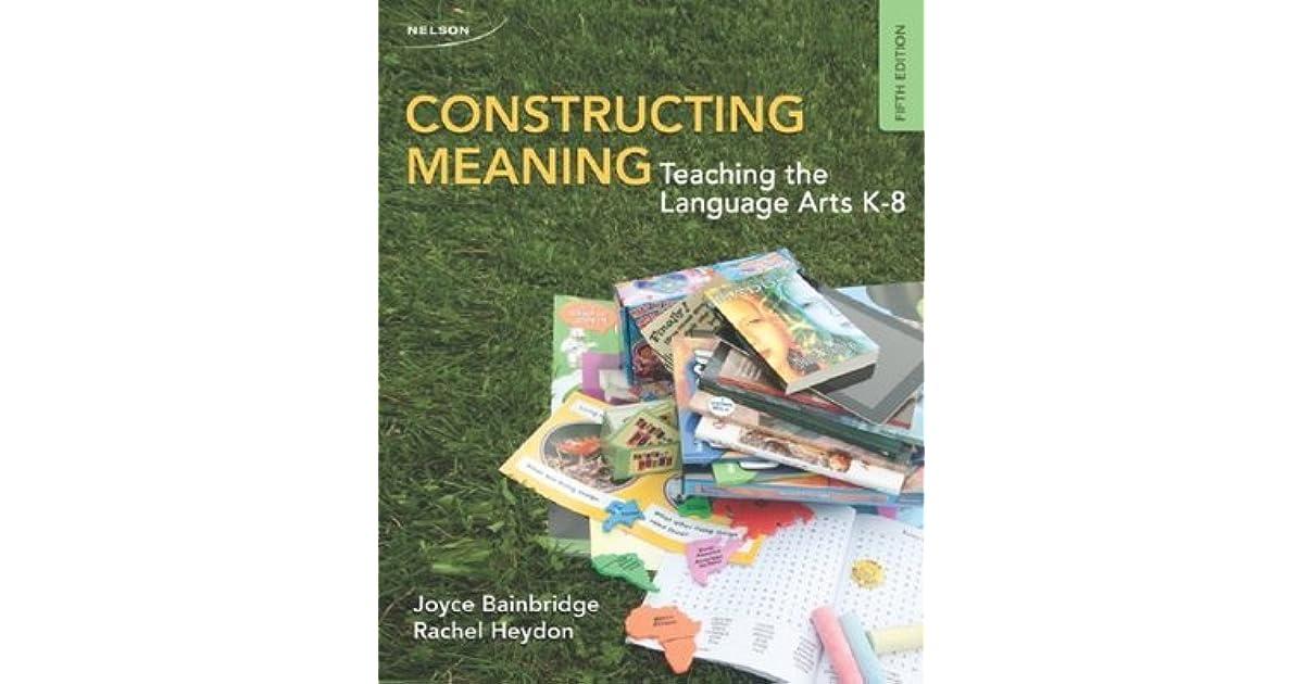 constructing meaning teaching the language arts k-8 pdf