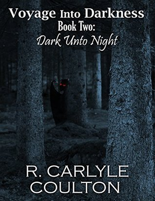 Dark unto Night  by  R. Carlyle Coulton