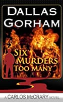 Six Murders Too Many (Carlos McCrary #1)