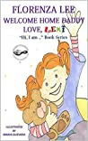 """Welcome Home Daddy: Love, Lexi (""""Hi, I am..."""" Book Series 1)"""