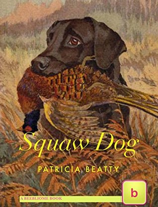 Squaw Dog: Illustrated Historical Fiction for Teens