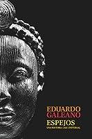 Espejos: Una historia casi universal (Biblioteca Eduardo Galeano)