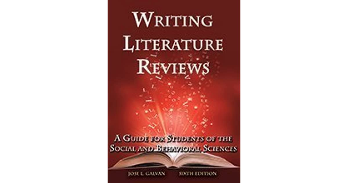 jose l galvan writing literature reviews Download citation on researchgate | on jan 1, 2009, jose l galvan and others published writing literature reviews: a guide for students of the social and behavioral sciences .