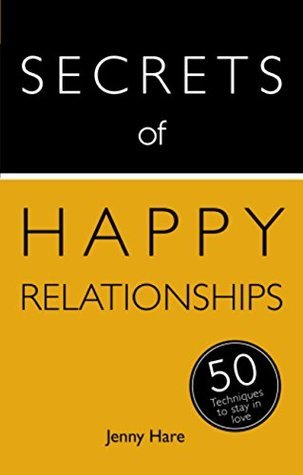 Secrets Of Happy Relationships 50 Techniques To Stay In Love-www