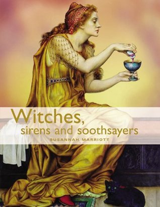 Witches, Sirens and Soothsayers