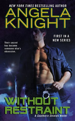 Without Restraint (Southern Shield, #1)