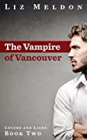 The Vampire of Vancouver (Lovers and Liars, #2)