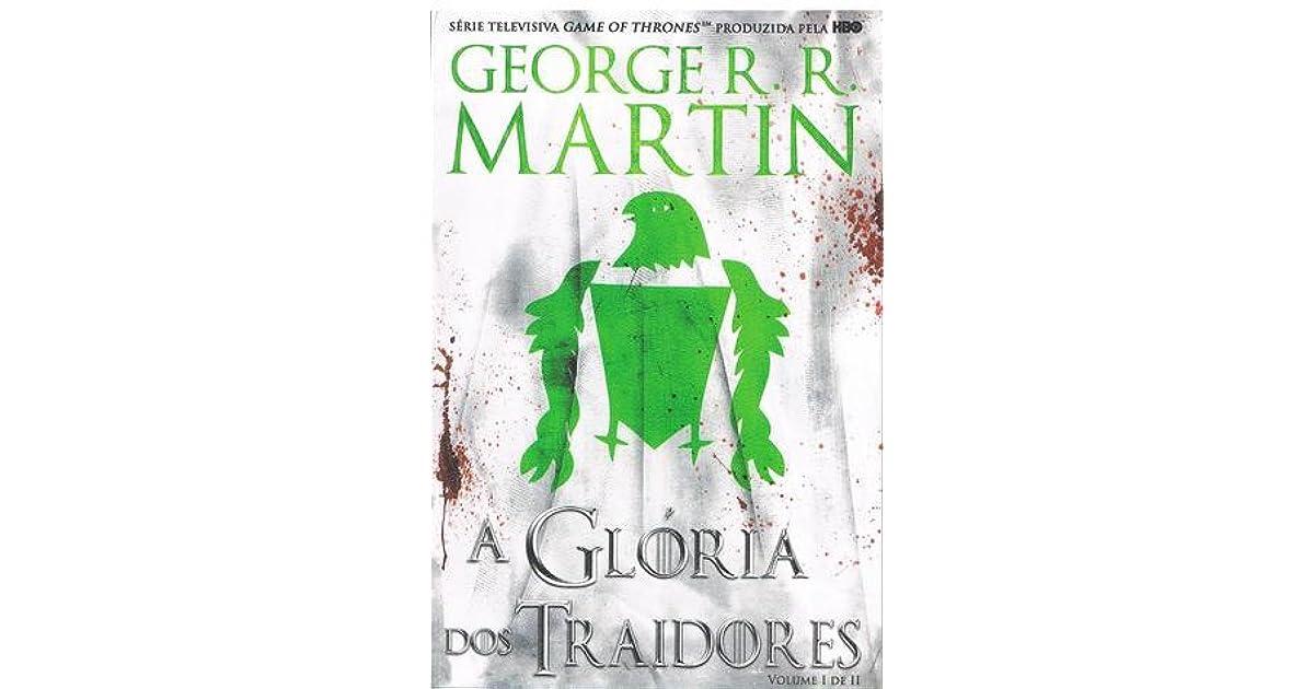 A Gloria Dos Traidores Volume I De Ii By George R R Martin
