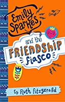 Emily Sparkes and the Friendship Fiasco (Emily Sparkes #1)