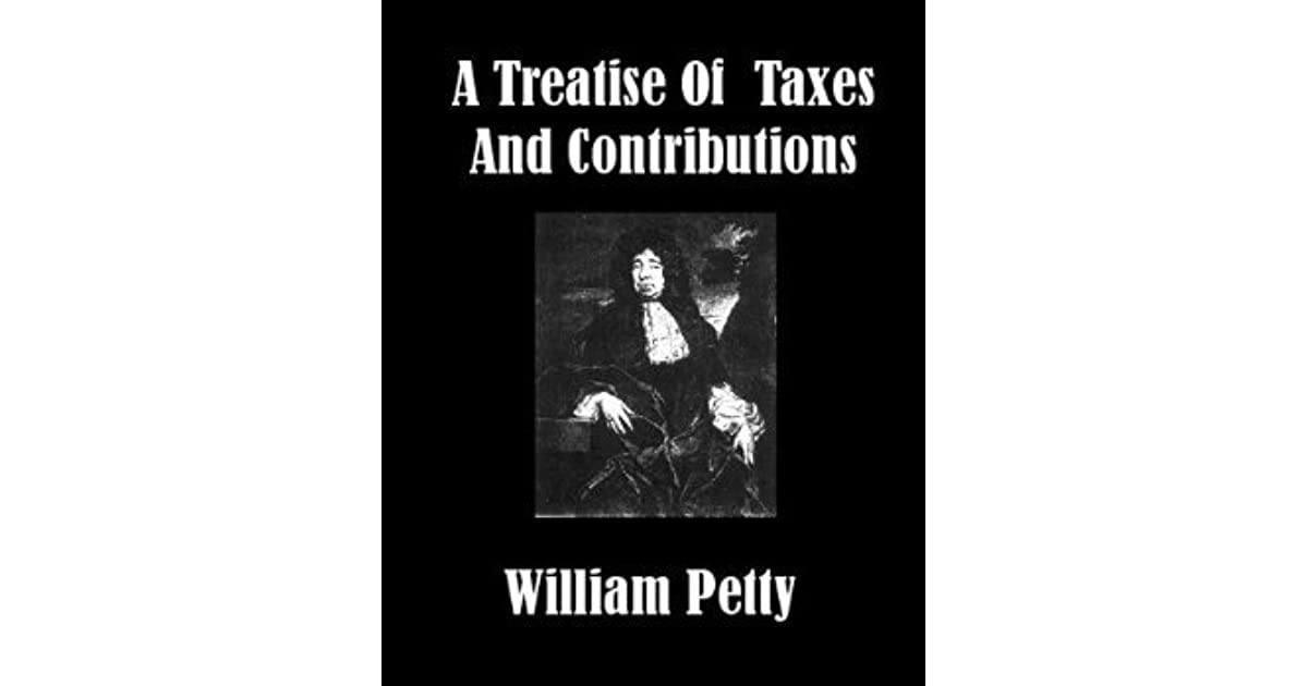 A treatise of taxes and contributions by william petty fandeluxe Image collections