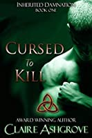 Cursed to Kill (Inherited Damnation Book 1)