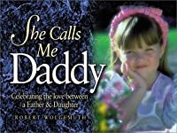 She Calls ME Daddy (Focus on the Family)
