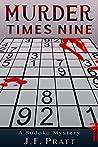 Murder Times Nine by J.F. Pratt