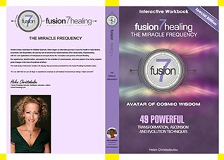 """The Miracle Frequency- """"49 Powerful Transformation, Ascension and Evolution Techniques""""- Limited Edition: Fusion7Healing"""