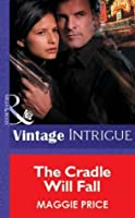 The Cradle Will Fall (Mills & Boon Vintage Intrigue) (Mills & Boon Romantic Suspense)