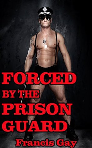 Forced by the Prison Guard