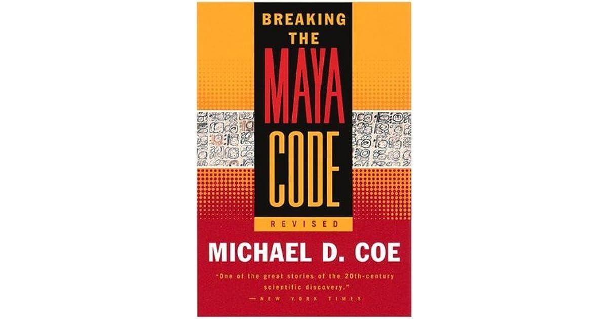Breaking the Maya Code by Michael D  Coe