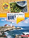 What's Great about Maine? (Our Great States)