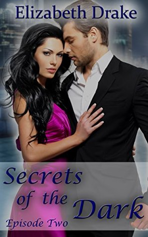Secrets of the Dark - Episode 2: (Spicy Paranormal Romance Serial)