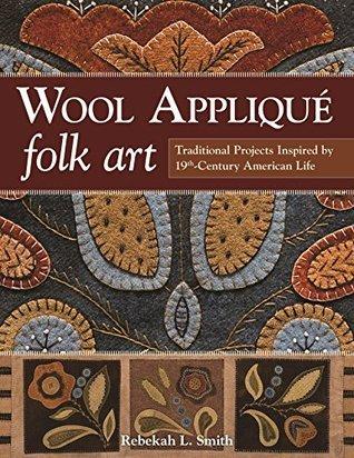 Wool Applique Folk Art - Rebekah L
