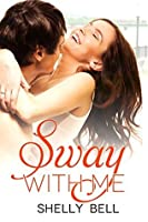 Sway With Me (Inspiring the Greek Billionaire, #1)