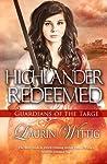 Highlander Redeemed (Guardians of the Targe, #3)