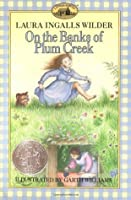 On the Banks of Plum Creek (Little House, #4)