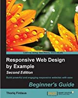 Responsive Web Design by Example Beginner's Guide - Second Edition