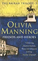 Friends and Heroes (Balkan Trilogy)