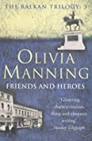 Friends and Heroes (The Balkan Trilogy)