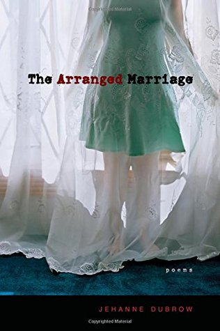 The Arranged Marriage Poems By Jehanne Dubrow