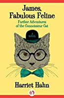 James, Fabulous Feline: Further Adventures of the Connoisseur Cat