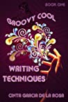 Groovy Cool Writing Techniques