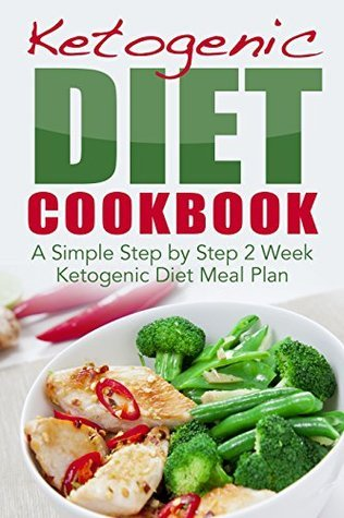 Ketogenic-Diet-Cookbook-A-Simple-Step-by-Step-2-Week-Ketogenic-Diet-Meal-Plan
