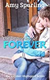 The Beginning of Forever (Summer Unplugged, #5)