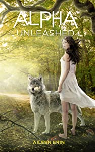Alpha Unleashed (Alpha Girl, #5)