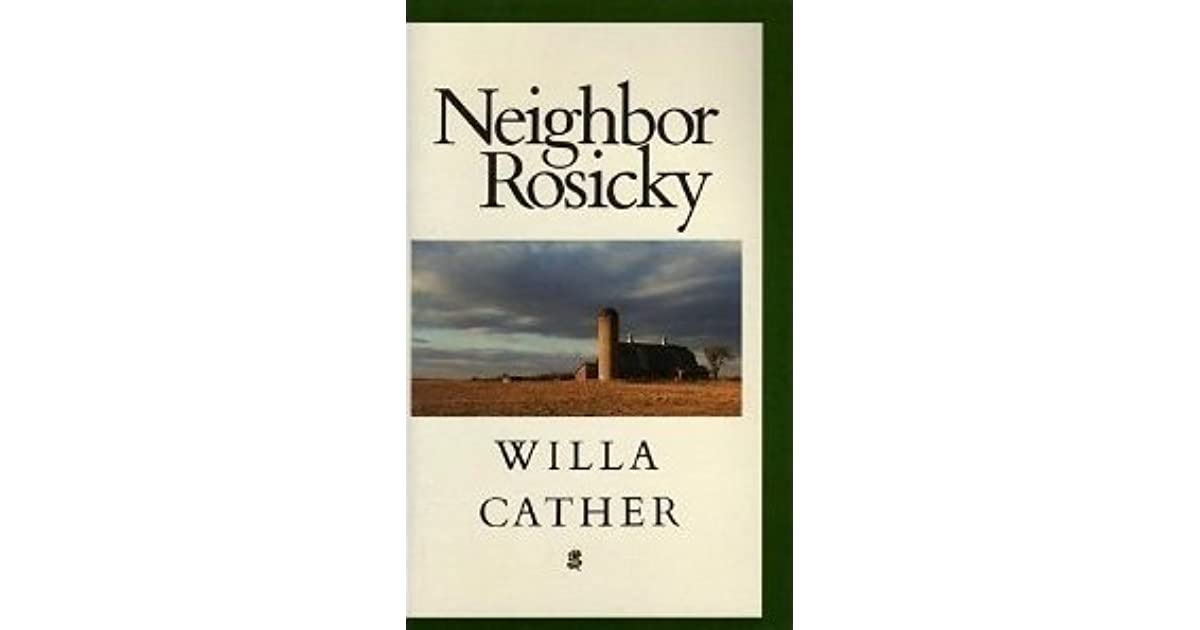 comparison contrast of willa cather s neighbor rosicky and stephen crane s blue hotel