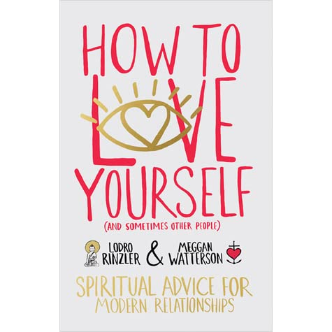 How to Love Yourself (and Sometimes Other People): Spiritual