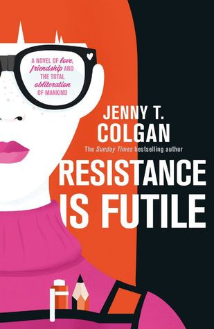 When Feelings Of Futility Close In Go >> Resistance Is Futile By Jenny Colgan