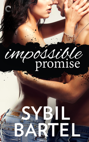 Impossible Promise (The Unchecked Series, #1)