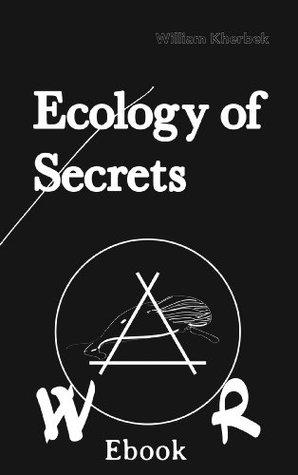 Ecology of Secrets: William Kherbek (Limited Edition Book 2)