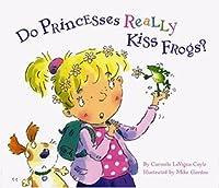 Do Princesses Really Kiss Frogs?