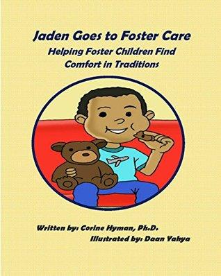 Jaden Goes to Foster Care: Helping Foster Children Find Comfort in Traditions Corine Hyman, Daan Yahya